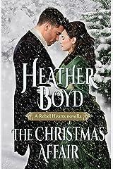 The Christmas Affair (Rebel Hearts Book 3) Kindle Edition