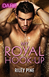 My Royal Hook-Up (Arrogant Heirs Book 3)