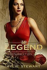 Resurrection: Book #3 (The Legend Series) Kindle Edition
