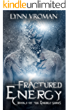 Fractured Energy (The Energy Series Book 3)