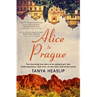 Alice to Prague: The charming true story of an outback girl who finds adventure - and love - on the other side of the world