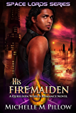His Fire Maiden: A Qurilixen World Novel (Space Lords Book 2) (English Edition)