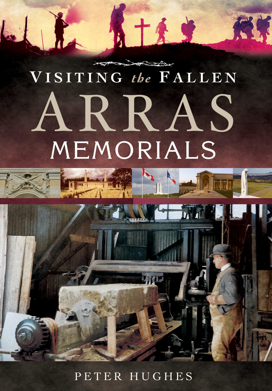 Download Visiting the Fallen - Arras Memorials PDF