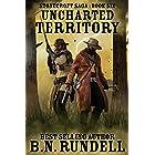Uncharted Territory: A Historical Western Novel (Stonecroft Saga Book 6)