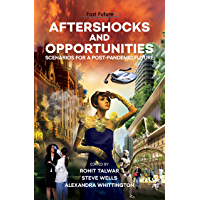 Aftershocks And Opportunities: Scenarios for a Post-Pandemic Future (English Edition)