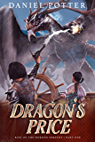 Dragon's Price (Rise of the Horned Serpent Book 1)