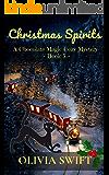 Christmas Spirits: A Chocolate Magic Cozy Mystery - Book 5