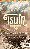 Tsum - eine Himalaya-Expedition in das Tal des Glücks (German Edition)