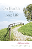 On Health and Long Life: A Conversation