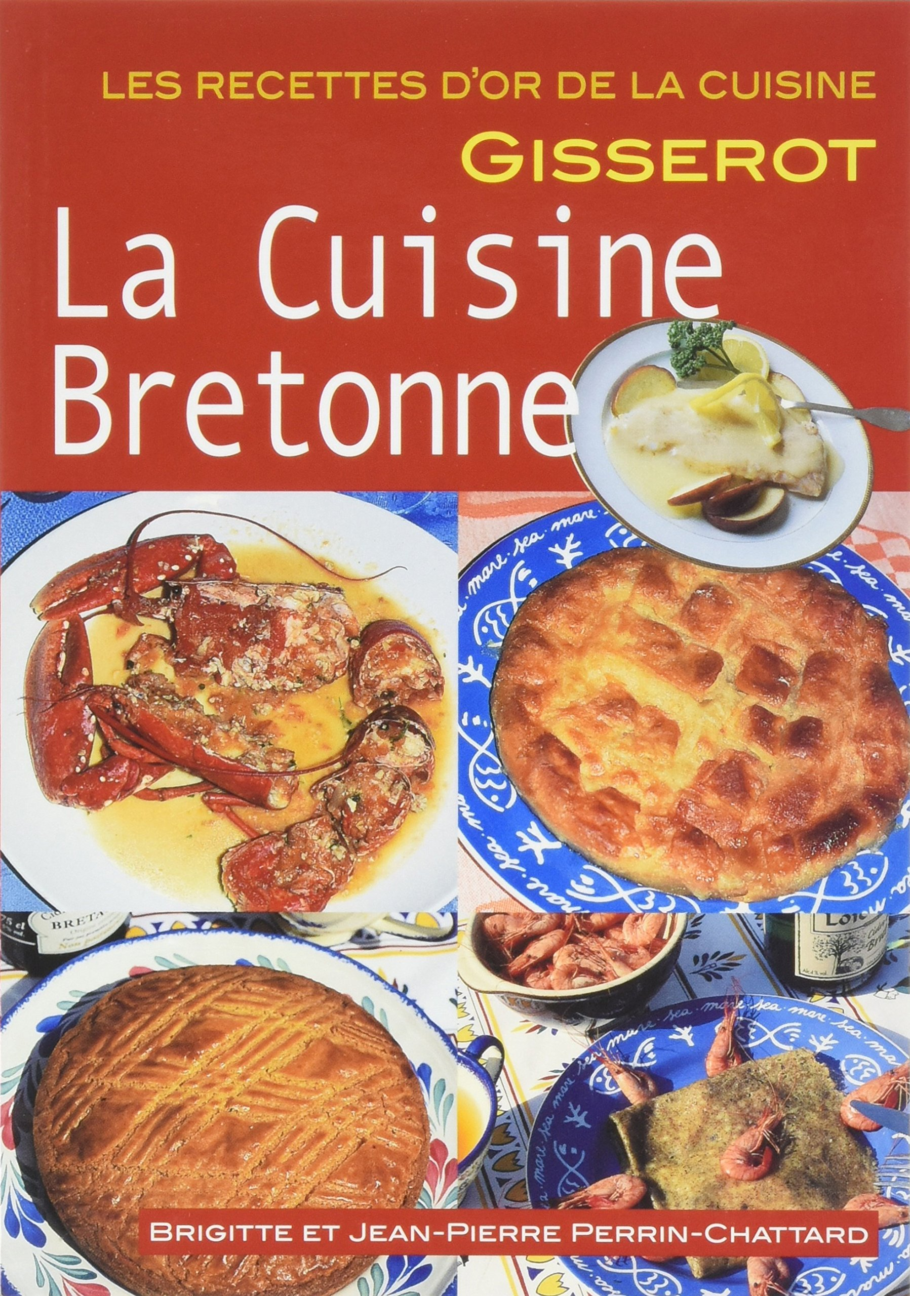 Cuisine Bretonne La Recettes D Or Perrin Chattard B E