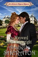 The Wayward Miss Wainwright: An Authentic Regency Romance Kindle Edition