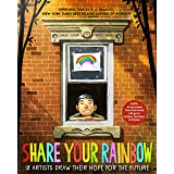 Share Your Rainbow: 18 Artists Draw Their Hope for the Future