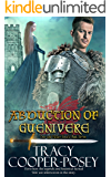 Abduction of Guenivere (Once and Future Hearts Book 7)