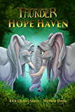 Hope Haven (Thunder: An Elephant's Journey Book 3)