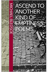 Ascend To Another Kind Of Emptiness: Poems Kindle Edition