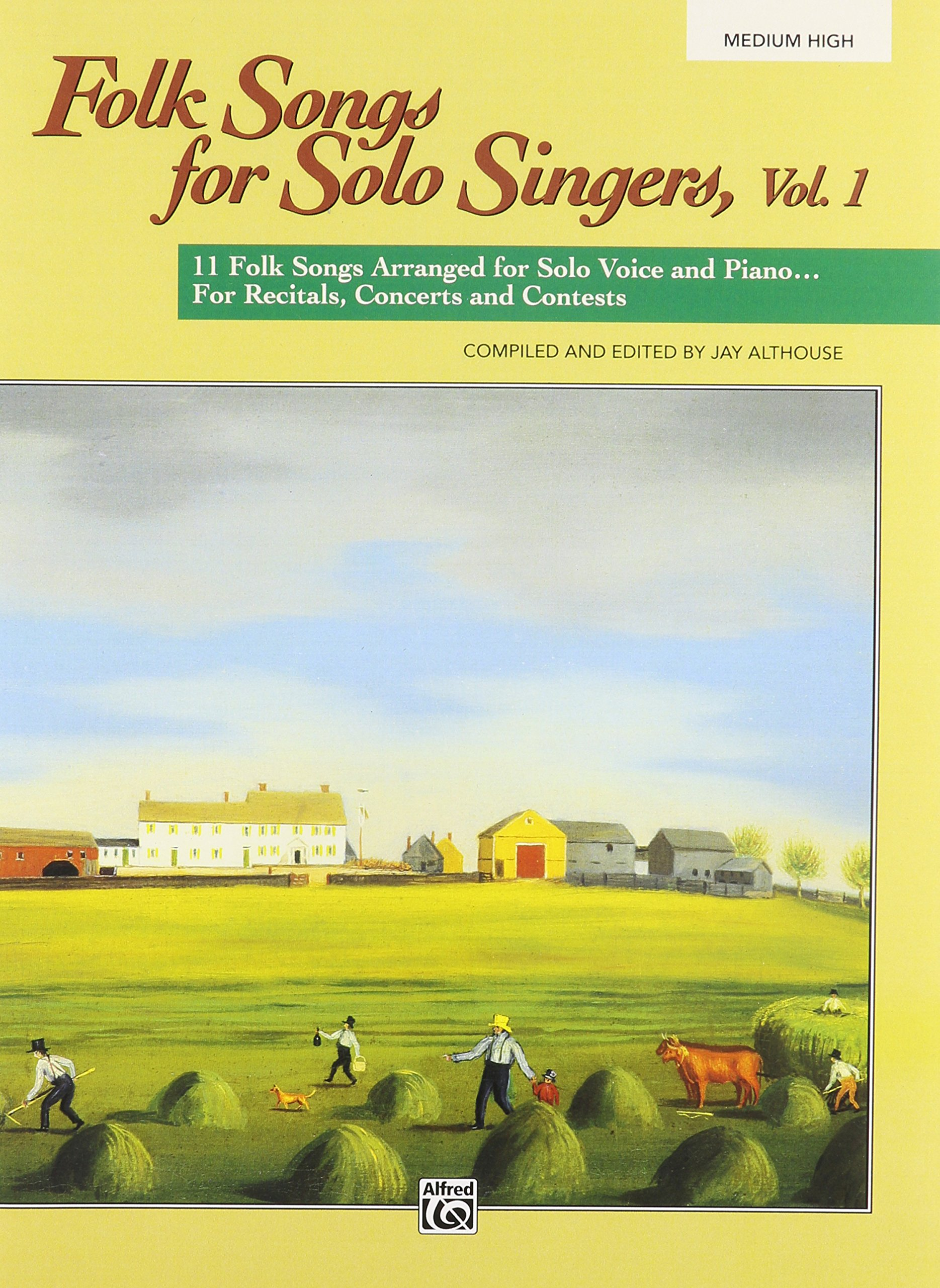 Folk Songs for Solo Singers, Vol 1: 11 Folk Songs Arranged for Solo Voice and Piano . . . For Recitals, Concerts, and Contests (Medium High Voice)