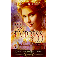 The Last Empress: A Jordinia Prequel Diary (Jordinia Book 0)