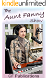 The Aunt Fanny Show: Radio show and letters from Spank City, USA