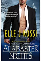 Alabaster Nights (The Josie Hawk Chronicles Book 1) Kindle Edition