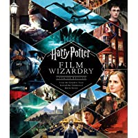Harry Potter Film Wizardry (Revised and expanded): Updated Edition: From the Creative Team Behind the Celebrated Movie…
