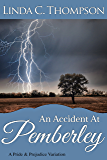An Accident at Pemberley: A Pride and Prejudice Variation