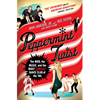 Peppermint Twist: The Mob, the Music, and the Most Famous Dance Club of the '60s book cover