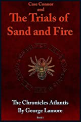 Case Connor and The Trials of Sand and Fire (The Chronicles Atlantis Book 1) Kindle Edition