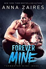 Forever Mine (Tormentor Mine Book 4) Kindle Edition
