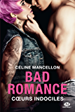 Coeurs indociles: Bad Romance, T2 (French Edition)