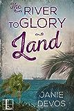 The River to Glory Land (A Glory Land Novel Book 3)