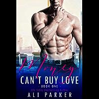Money Can't Buy Love 1: (A Sexy Billionaire Bad Boy Novel) (English Edition)