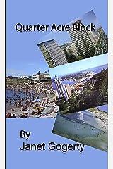 Quarter Acre Block Kindle Edition
