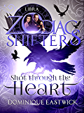 Shot Through the Heart: A Zodiac Shifters Paranormal Romance: Libra (Zodiac Sanctuary Book 2)