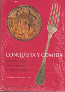 Conquista y comida / Conquest and food: Consequencias Del.. (Spanish Edition)