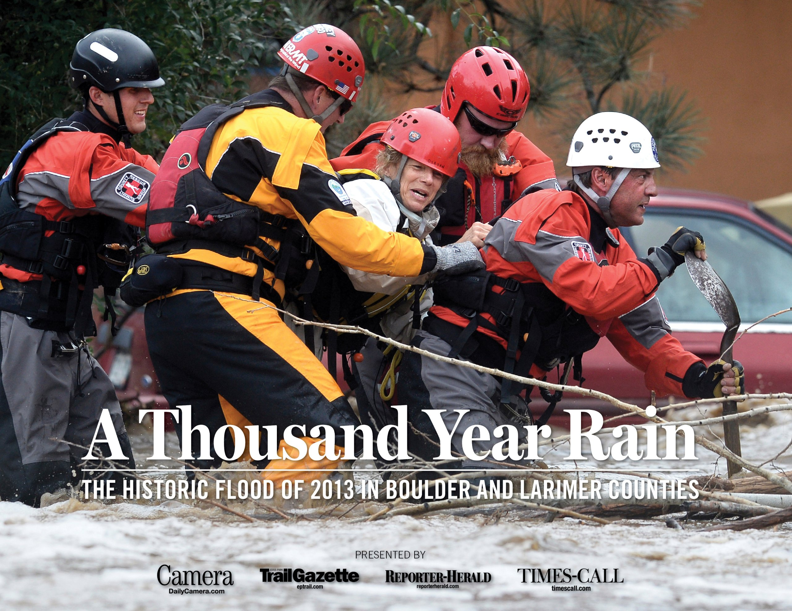 A Thousand-Year Rain: The Historic Flood of 2013 in Boulder and Larimer Counties Hardcover – 2013