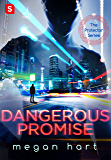 Dangerous Promise (The Protector Book 1)