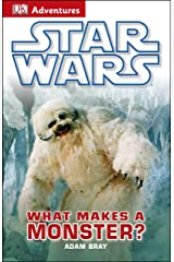 DK Adventures: Star Wars: What Makes A Monster? Kindle Edition