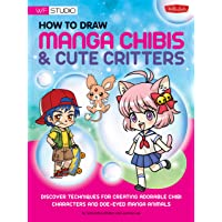 How to Draw Manga Chibis & Cute Critters: Discover techniques for creating adorable chibi characters and doe-eyed manga…