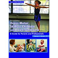 Gross Motor Skills for Children with Down Syndrome: A Guide for Parents & Professionals