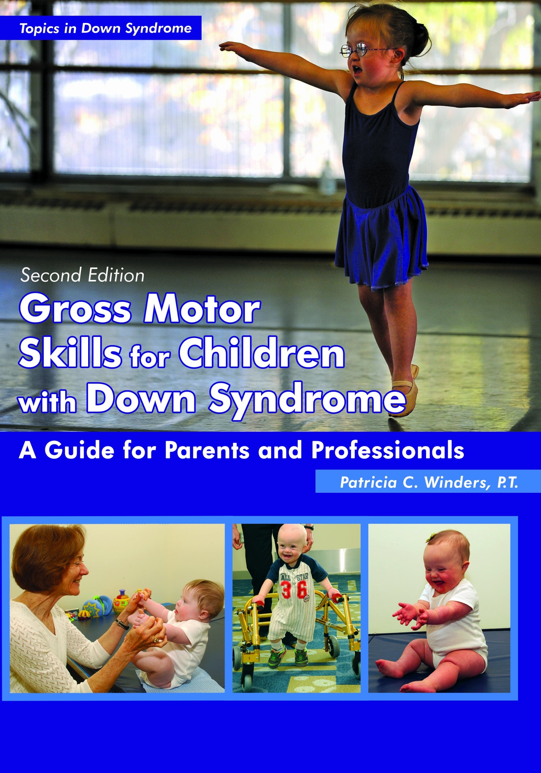 Gross Motor Skills for Children With Down Syndrome A Guide for