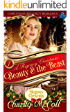 Beauty & the Beast: Christmas Regency Romance (A Regency Christmas Book 1)