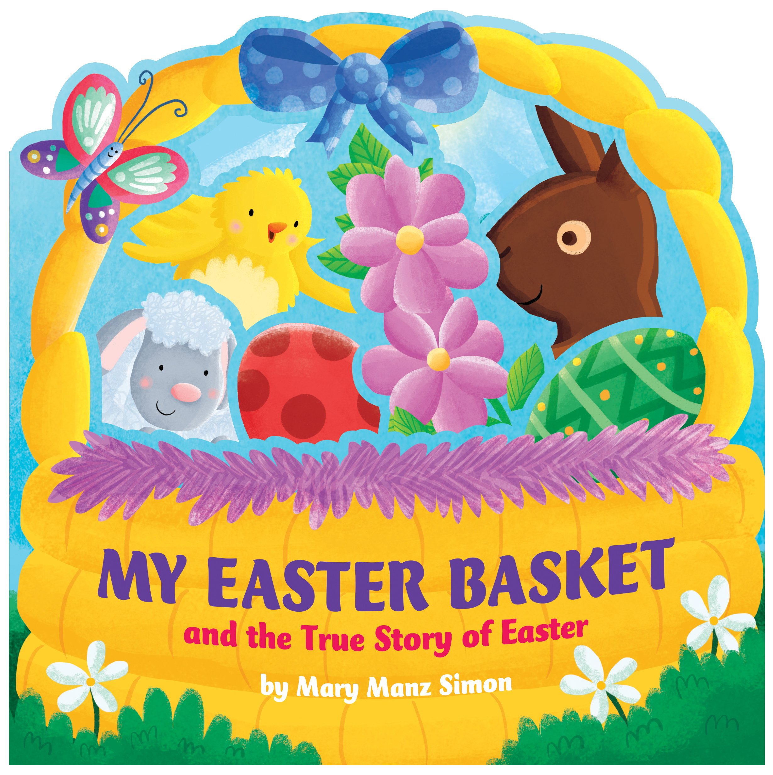 My Easter Basket (die-cut): The True Story of Easter