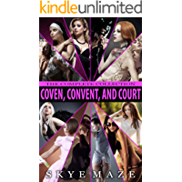 Coven, Convent, and Court: The Complete Collection
