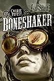 Boneshaker: A Novel of the Clockwork Century