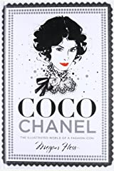 Coco Chanel: The Illustrated World of a Fashion Icon Hardcover