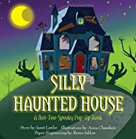 Silly Haunted House: A Not-Too-Spooky Pop-Up