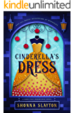 Cinderella's Dress (Fairy-tale Inheritance Series)