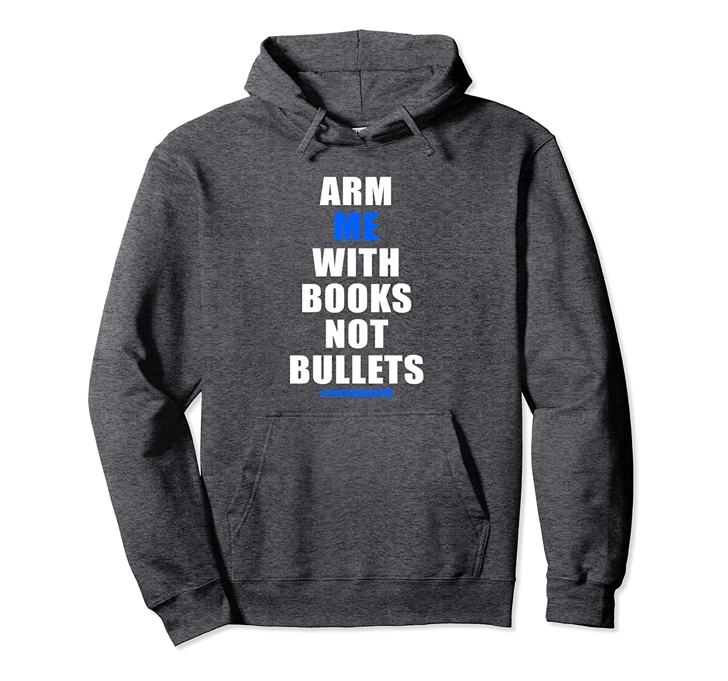 #ArmMeWith Teacher Hoodie Arm Me With Books Not Bullets-ah my shirt one gift