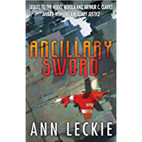 Ancillary Sword: SEQUEL TO THE HUGO, NEBULA AND ARTHUR C. CLARKE AWARD-WINNING ANCILLARY JUSTICE (Imperial Radch)