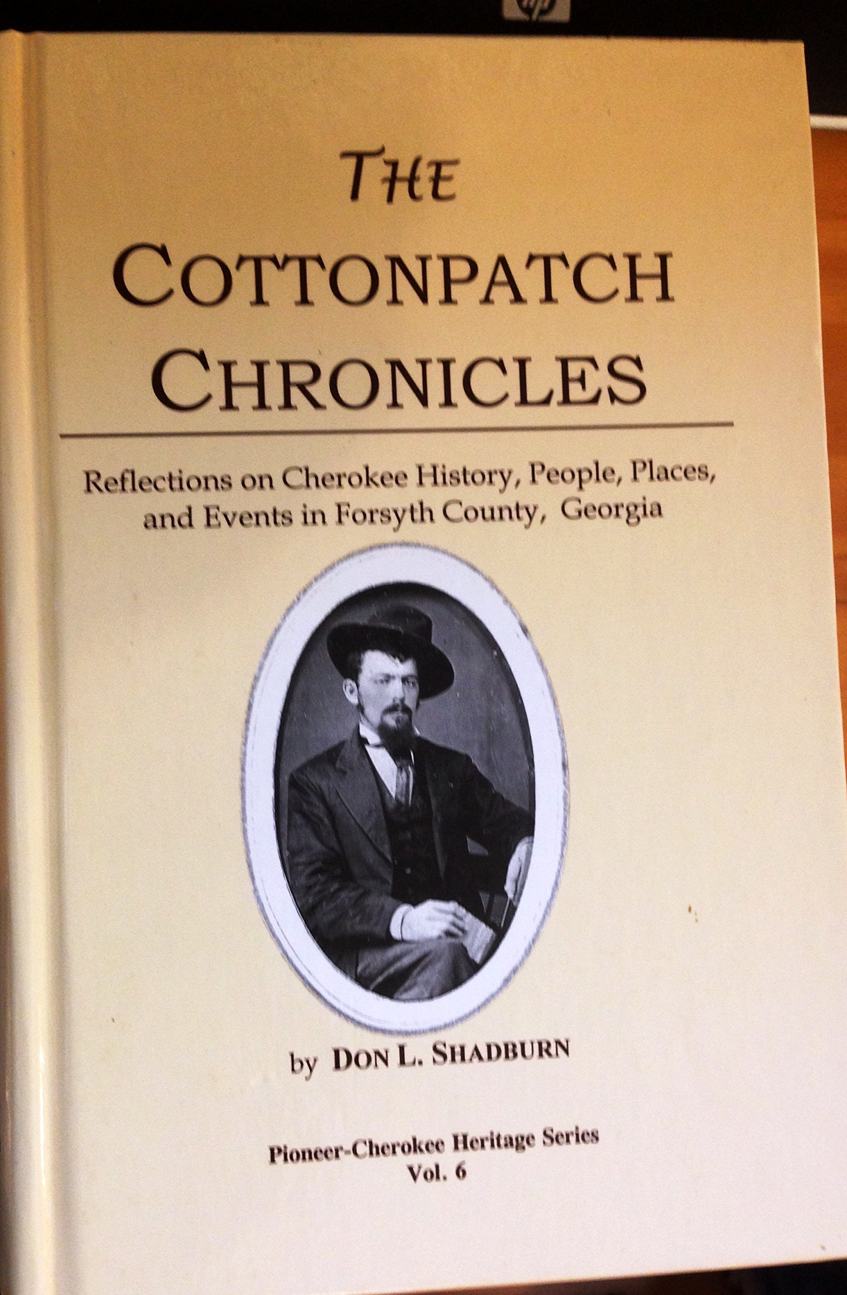 Read Online The Cottonpatch Chronicles: Reflections on Cherokee History, People, Places, and Events in Forsyth County, Georgia ebook
